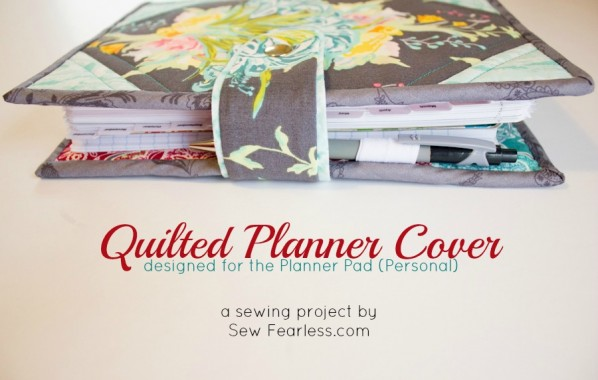 Quilted Planner Cover tutorial - by sewfearless.com