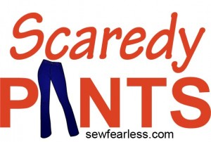 Don't be Scaredy Pants - 2014 sewing resolution - sewfearless.com