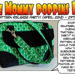 Mommy Poppins Bag Pattern Release Party Next Week!
