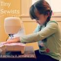 Tiny Sewists Series